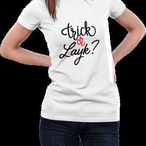 Trick or Layk T-Shirt