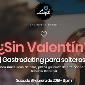 ¿SIN VALENTÍN? | GastroDating | Febrero 23 de 2019
