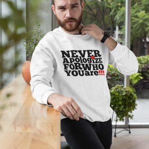 Sweatshirt Never Apologize