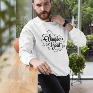 Sweatshirt Simple is good