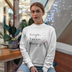 Single Hungry SweetShirt
